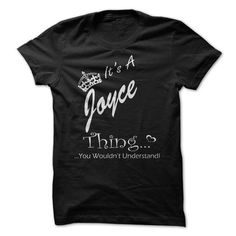 I Love Its A JOYCE Thing You Wouldnt Understand T shirts