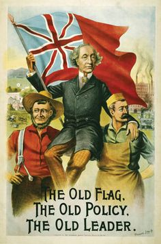 Happy Belated birthday Sir John A. Sir John A MacDonald campaign poster. Commonwealth, Political Strategy, Political Posters, Political Party, First Prime Minister, Discover Canada, Canadian Things, Campaign Posters, Father John