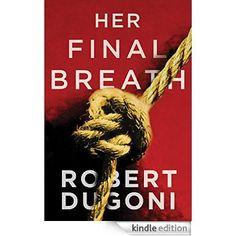 Her Final Breath (The Tracy Crosswhite Series Book 2) eBook: Robert Dugoni: Amazon.com.au: Kindle Store