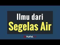 Ilmu dari Segelas Air - Poster Dakwah Yufid TV - YouTube