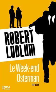 Le Week-end Osterman de Robert Ludlum | Bookeen Store