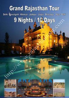 Grand Rajasthan Tour Duration : 9 Nights / 10 Days   Destination Covered :  Delhi - Nawalgarh - Khimsar - Jodhpur - Jaipur - Bharatpur - Agra - Delhi