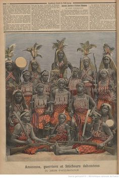 The Dahomey Amazons or Mino were a Fon all-female military regiment of the Kingdom of Dahomey in the present-day Republic of Benin which lasted until the end of the 19th century. French newspaper Le Petit Journal.February 28,1891.                              http://en.wikipedia.org/wiki/Dahomey_Amazons                              http://www.wikihistoria.eu/2014/12/las-amazonas.html