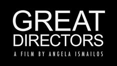 Great Directors, directed by Angela Ismailos, features conversations with ten of the world's greatest living directors: Bernardo Bertolucci, David Lynch, Liliana Cavani, Stephen Frears, Agnes Varda, Ken Loach, Todd Haynes, Catherine Breillat, Richard Linklater and John Sayles. The film documents Ismailos' voyage of discovering the creative personalities behind the camera. She explores the filmmakers' artistic evolution and personal identity, the role of politics and history on their work…