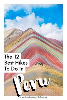 The 12 Best Hikes In Peru You Have To Do (1)