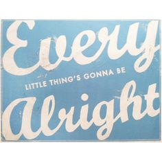 Everything Little Things Gonna Be Alright