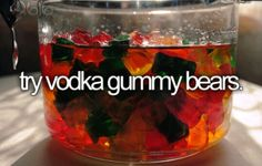 I've had rum gummy bears but not with vodka