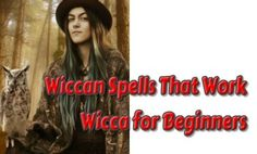 How to cast Wiccan spells that work? Learn from Wicca for beginners what do you need before casting real Wiccan spells.Become an emotionally involved expert