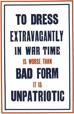 A WWI poster from the British National War Savings Committee urges restraint in the use of materials during war time. It's better to spend on war bonds. Printed by Roberts & Leete, Ltd., London, 1915.