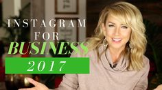 How To Use Instagram For Business 2017