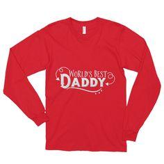 Worlds Best Daddy Long sleeve t-shirt (unisex)