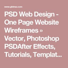 PSD Web Design - One Page Website Wireframes » Vector, Photoshop PSDAfter Effects, Tutorials, Template, 3D,