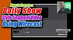 How to Create a Daily Show Style Segment Video Using Wirecast