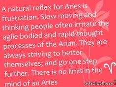 This is so true. Aries likes to get it done.