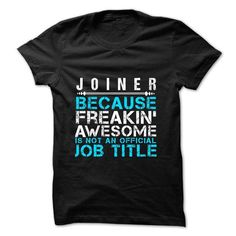 Love being A JOINER T Shirts, Hoodies, Sweatshirts. GET ONE ==> https://www.sunfrog.com/No-Category/Love-being--JOINER.html?41382