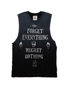 Forget everything regret nothing. UNIF shirt.