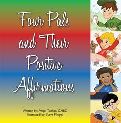 This is a great book I wrote featuring the characters from our Four Pals series. This book is for ages 2-5 and teaches kids positive affirmations! www.personalityprofiles.org