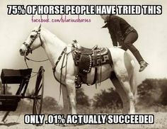 I've done this do many times....but never could manage it without a mini trampoline to bounce of off. x) it's actually really good to do though, if you have a steady, sound, relaxed horse. Helps to teach you not to plop down on the horses back so hard.