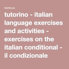 tutorino - italian language exercises and activities - exercises on the italian conditional - ilcondizionale