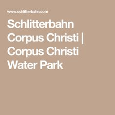 Schlitterbahn Corpus Christi | Corpus Christi Water Park