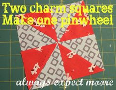 Expect Moore: Two Charm Squares Make a Pinwheel Quilt Block - a Post for Patti