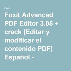 Foxit Advanced PDF Editor 3.05 + crack [Editar y modificar el contenido PDF] Español - Descargar Gratis