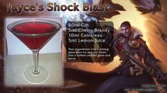 """Jayce's Shock Blast: """"Feel free to give up now. Cherry Brandy, Cocktail Glass, Cocktails, Drinks, League Of Legends, Gin, Lemon, Free, Craft Cocktails"""