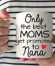 This 'Only the Best Moms Get Promoted to Nana' Mug by Love you a Latte is perfect! #zulilyfinds