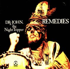 Dr. John, The Night Tripper - Remedies  ATCO Records SD 33-316 9 - Enregistré fin 1969 - Sortie le avril 1970  Note: 7/10