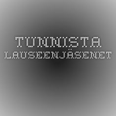 Tunnista lauseenjäsenet (TVT-harjoitus). Grammar, Language, Company Logo, Coding, Teaching, Writing, Education, School, Languages