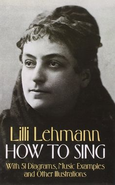 How to Sing, by Lilli Lehmann (Full book at Project Gutenberg)