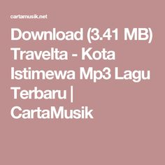 Download (3.41 MB) Travelta - Kota Istimewa Mp3 Lagu Terbaru | CartaMusik