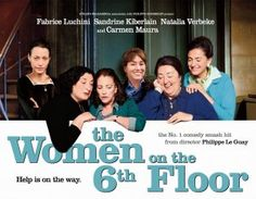 The Women on the 6th Floor - a must see foreign film. Watch it via Netflix.EXCELLLENT FUN mOVIE
