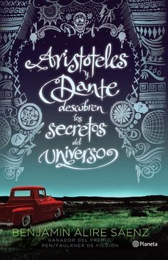 Aristotle and Dante Discover the Secrets of the Universe (Americas Award for Children's and Young Adult Literature. Commended), a book by Benjamin Alire Sáenz Top Ten Books, Books To Read, My Books, Reading Lists, Book Lists, Secrets Of The Universe, Nonfiction Books, Love Book, Book Lovers