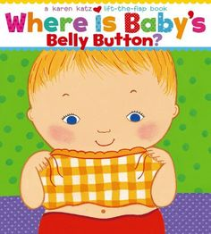 Where Is Baby's Belly Button? A Lift-the-Flap Book by Karen Katz, http://www.amazon.com/dp/0689835604/ref=cm_sw_r_pi_dp_cVvQqb03YNHXC