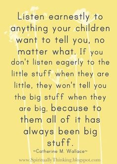 So, so, so true.  And it all happens so quickly.  I'm glad I listened to the little things.