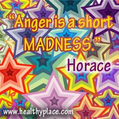 Anger is a short madness. #mentalhealth #anger #abuse  www.healthyplace.com/abuse/