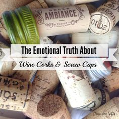 The Emotional Truth About Wine Corks and Screw Caps