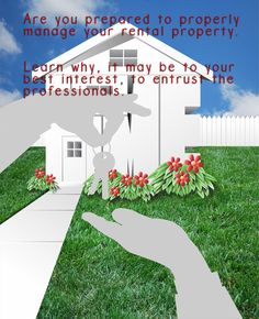 There is a lot to know about property management.  Be sure you are in the know before attempting to handle it yourself.