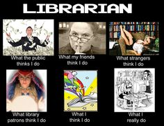 See more 'What People Think I Do / What I Really Do' images on Know Your Meme! Library Memes, Library Quotes, Library Books, Library Girl, I Love Books, Books To Read, Librarian Humor, Library Inspiration, Library Ideas