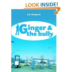 Local Author writes book for children about bullying.  Great Book, we own 3 copies !!  Ginger & the Bully: S.E. Simpson:  remember #loveislouder