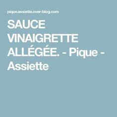 SAUCE VINAIGRETTE ALLÉGÉE. - Pique - Assiette