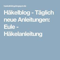 Häkelblog - Täglich neue Anleitungen: Eule - Häkelanleitung