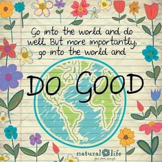 Go into the world and do well. But more importantly, go into the world and do good. (This is the second time this week I've seen this quote) Pretty Words, Beautiful Words, Cool Words, Positive Quotes, Motivational Quotes, Inspirational Quotes, Positive Vibes, Positive Attitude, Natural Life Quotes