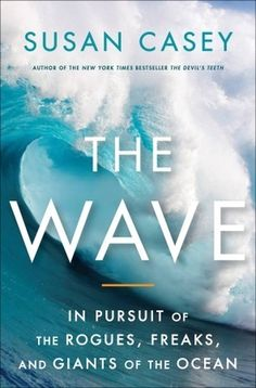 """Page 28 """"The result is sixty-, seventy-, eighty- foot waves, so beautifully shaped and symmetrical that they might have come from Poseidon's modeling agency."""""""
