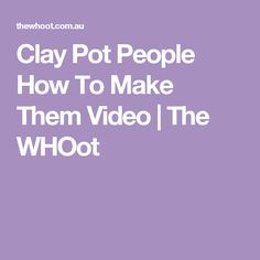 Clay Pot People How To Make Them Video   The WHOot