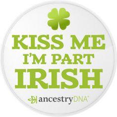 Kiss Me I'm Part Irish