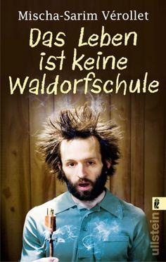 Das Leben ist keine Waldorfschule. My second collection of short stories.