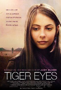Tiger Eyes (2012) Judy Blume! And it is almost 100% produced by Blume and her son. Worth the money, hope it gets wide release