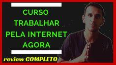 Curso trabalhar pela internet agora - veja aqui um review completo do cu...